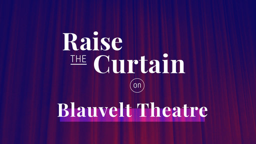 It's Time to Raise the Curtain on Blauvelt Theatre